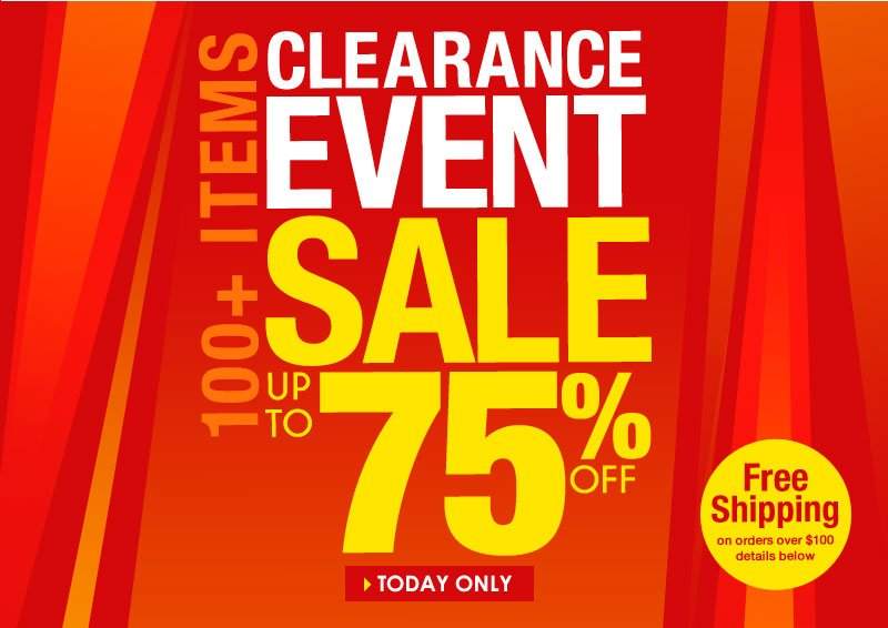 TGIF CLEARANCE SALE! 1 day; 100+ items; up to 75% off; GO!