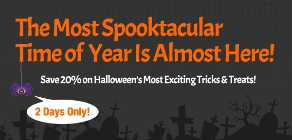 2 Days Only - Save 15% on Halloween's Most Exciting Tricks and Treats!