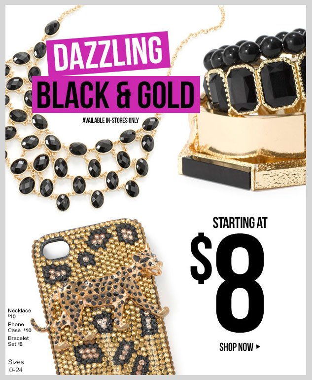 DAZZLING DUO! Black and Gold Trends! Starting at $8! SHOP NOW!
