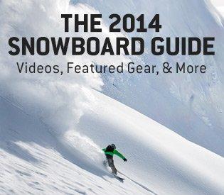 2014 Snowboard Guide—Gear, & More