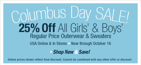 Columbus Day Sale! 25% Off Outerwear