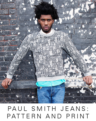 PAUL SMITH JEANS: PATTERN AND PRINT