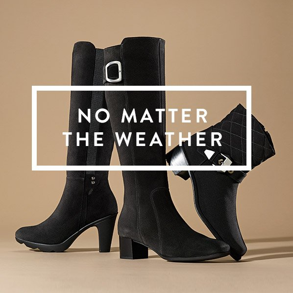 NO MATTER THE WEATHER