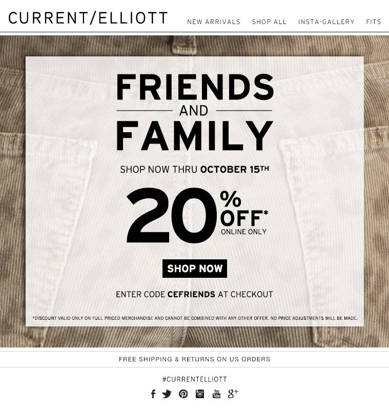 FRIENDS AND FAMILY SHOP NOW THRU OCTOBER 15TH 20% OFF ONLINE ONLY