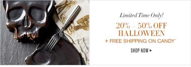 Limited Time Only! 20% - 50% OFF HALLOWEEN + FREE SHIPPING ON CANDY -- SHOP NOW