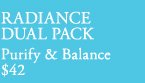 RADIANCE DUAL PACK | Purify & Balance | $42