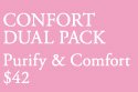 CONFORT DUAL PACK | Purify & Comfort | $42