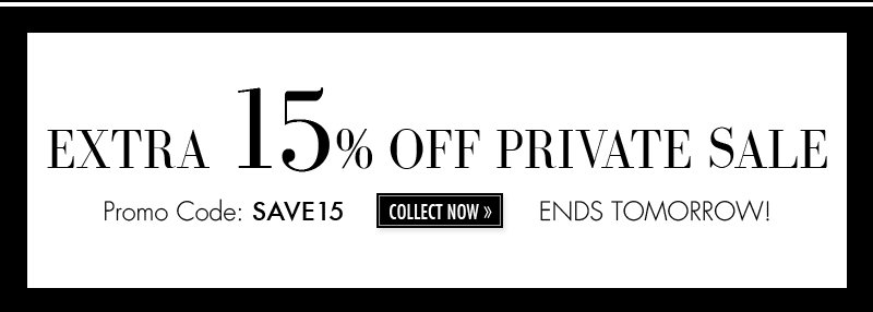 EXTRA 15% OFF PRIVATE SALE PROMO CODE: SAVE15