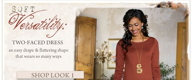 Soft Versatility: Two-Faced Dress. an easy drape & flattering shape that wears so many ways.  Shop Look 1