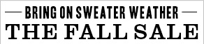 Bring on sweater weather! The Fall Sale
