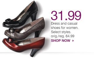 31.99 Dress and casual shoes and boots for the family. Select styles. Orig./reg. 64.99. shop now.