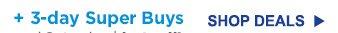 + 3-day Super Buys | SHOP DEALS