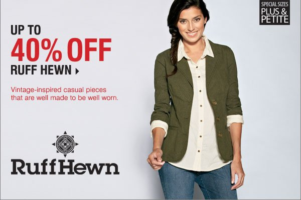 Up to 40% off Ruff Hewn. Shop now.
