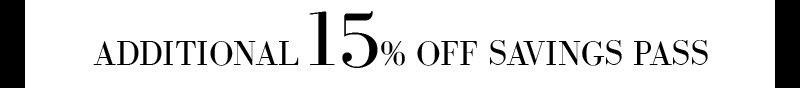ADDITIONAL 15% OFF SAVINGS PASS