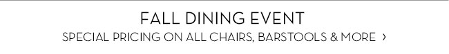 FALL DINING EVENT - SPECIAL PRICING ON ALL CHAIRS, BARSTOOLS & MORE