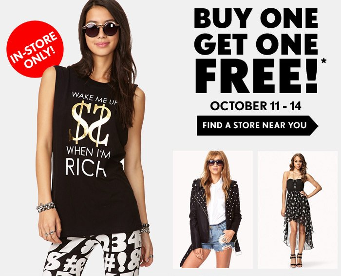 Buy One Get One Free - In Store Only!