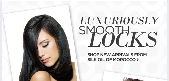 Luxuriously Smooth Locks