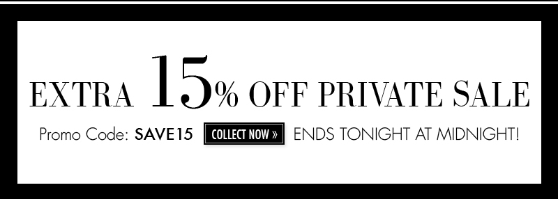 EXTRA 15% OFF PRIVATE SALE | PROMO CODE: SAVE15
