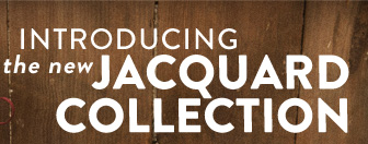 Introducing the new Jacquard Collection