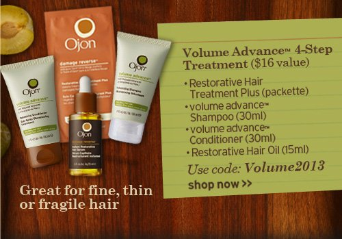 Great  for fine thin or fragile hair Volume advance 4 step treatment 16 dollars  value restorative hair Treatment Plus Packette volume advance Shampoo  30ml volume advance Conditioner 30ml Restorative Hair Oil 15ml Use code  Volume2013
