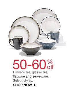 50-60% off Dinnerware, glassware, flatware and serveware. Select styles. Shop now.