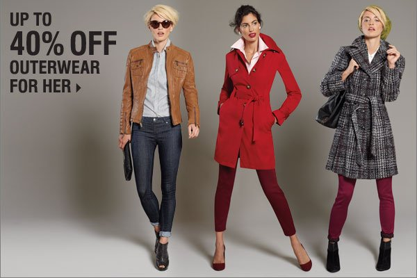 Up to 40% off outerwear for her.