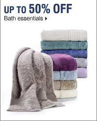 Up to 50% off bath essentials.