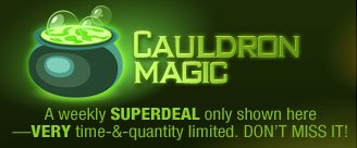 CAULDRON MAGIC A weekly SUPERDEAL only shown here--VERY time-&-quantity limited. DON'T MISS IT!