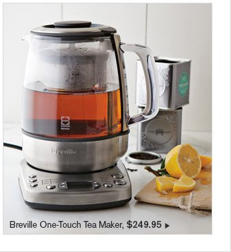 Breville One-Touch Tea Maker, $249.95