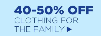 40-50% Off Clothing for the Family
