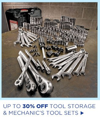 Up to 30% Off Tool Storage & Mechanic's Tool Sets