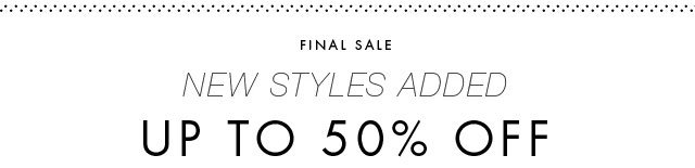 FINAL SALE | NEW STYLES ADDED | UP TO 50% OFF