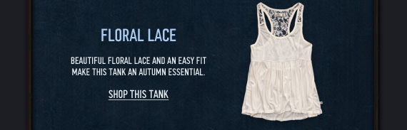 FLORAL LACE BEAUTIFUL FLORAL LACE AND AN  EASY FIT MAKE THIS TANK AN AUTUMN ESSENTIAL. SHOP THIS TANK