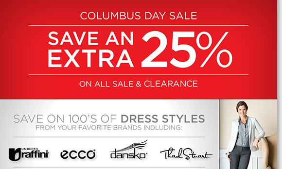 Columbus Day savings continues! Save up to 60% on a great selection of dress styles from ECCO, Raffini, Dansko, Thad Stuart and more, ALL Sale & Clearance an extra 25% off!* Find the best selection when you shop online and in-stores at The Walking Company.