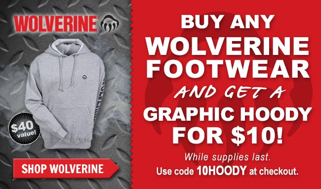 Get A Wolverine Hoody for $10 with Boot Purchase + FREE Shipping!
