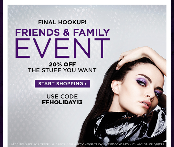 Final Hookup! Friends & Family Event - 20% Off The Stuff You Want. Start Shopping >