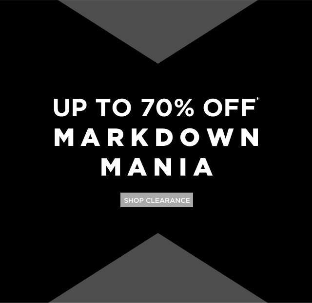 Up To 70% Off* Markdown Mania