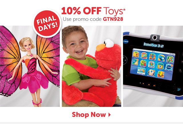 Final Days! 10% OFF Toys* Use promo code GTN928 - Shop Now