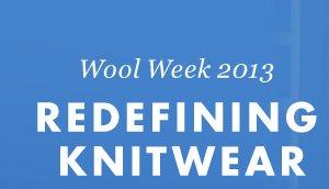 Wool Week 2013 - Redefining knitwear