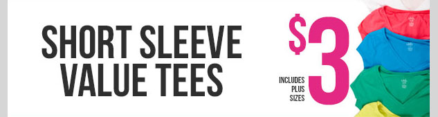 Value Short Sleeve Tees - $3! SHOP NOW!