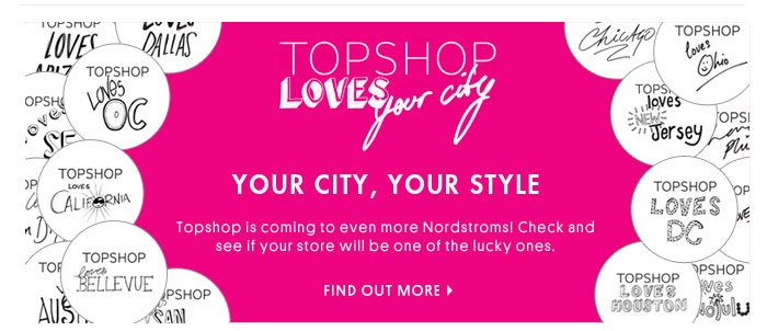 TOPSHOP LOVES YOUR CITY - FIND OUT MORE