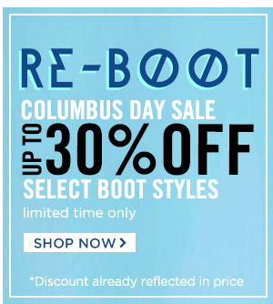 Re-Boot! Up to 30% Off Select Boot Styles!