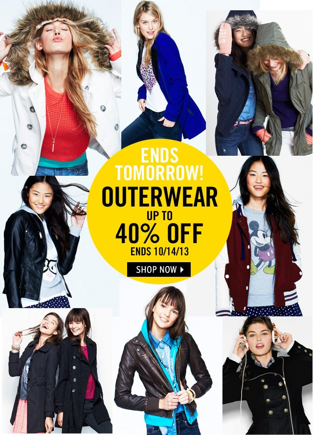 ENDS 10/14 OUTERWEAR UP TO 40% OFF