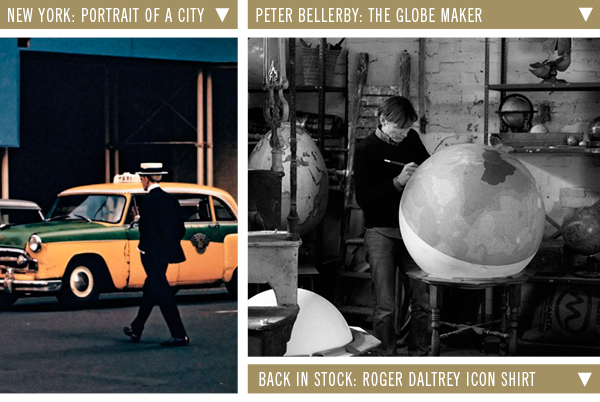 New York: Portrait of a city | Peter Bellerby: The Globe Maker | Back In Stock: Roger Daltrey Icon Shirt