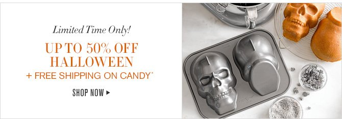 Limited Time Only! - 20% - 50% OFF HALLOWEEN + FREE SHIPPING ON CANDY* - SHOP NOW