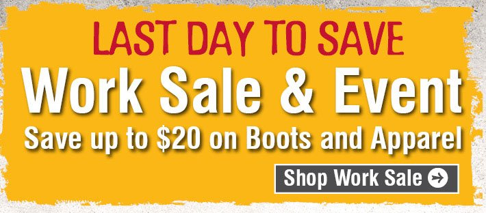 Last Day To Save - Work Sale & Event