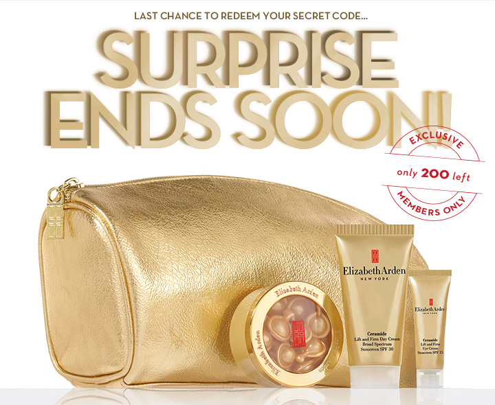 LAST CHANCE TO REDEEM YOUR SECRET CODE... SURPRISE ENDS SOON! EXCLUSIVE. Only 200 left. MEMBERS ONLY.