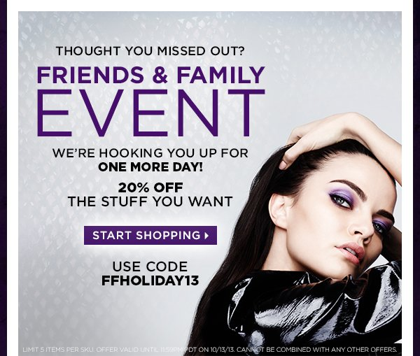 Thought You Missed Out? Friends & Family Event - We're Hooking You Up For One More Day! 20% Off The Stuff You Want - Start Shopping >
