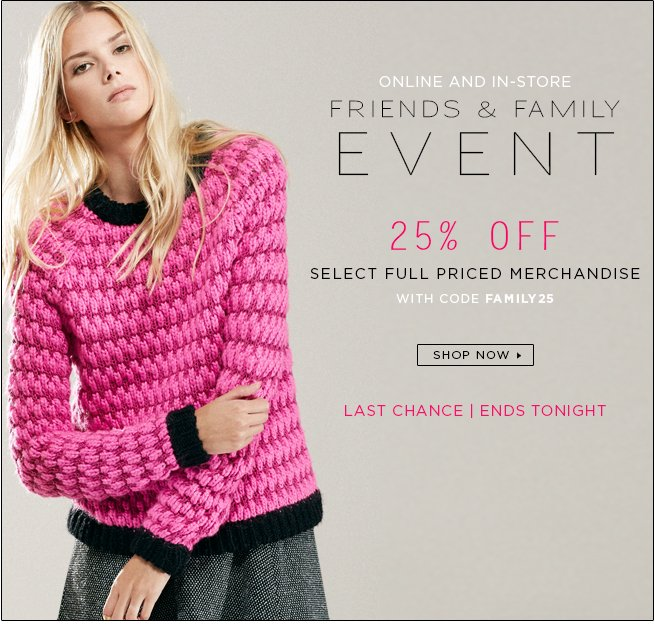 Last Chance to Shop Friends and Family