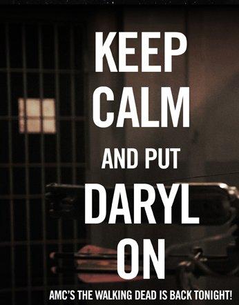 KEEP CALM AND PUT DARYL ON